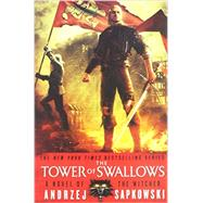 The Tower of Swallows by Sapkowski, Andrzej, 9780316273718