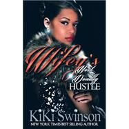 Wifey's Next Deadly Hustle by Swinson, Kiki, 9780986203718
