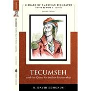 Tecumseh and the Quest for Indian Leadership (Library of American Biography Series) by Edmunds, David, 9780321043719