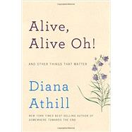 Alive, Alive Oh! by Athill, Diana, 9780393253719