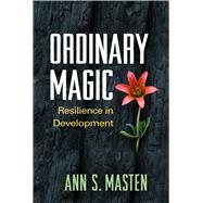 Ordinary Magic Resilience in Development by Masten, Ann S., 9781462523719