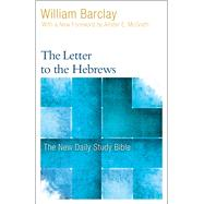 The Letter to the Hebrews by Barclay, William; Mcgrath, Allister, 9780664263720