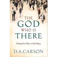 The God Who Is There by Carson, D., 9780801013720