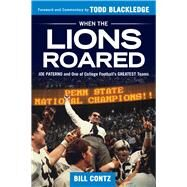 When the Lions Roared by Contz, Bill; Blackledge, Todd, 9781629373720