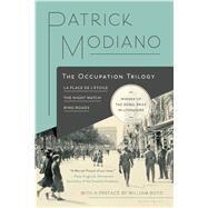 The Occupation Trilogy La Place de l'Étoile – The Night Watch – Ring Roads by Modiano, Patrick, 9781632863720