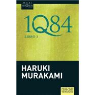 1Q84 Libro 3 / 1Q84 Book 3 by Murakami, Haruki; Martinez, Gabriel Alvarez, 9786074213720