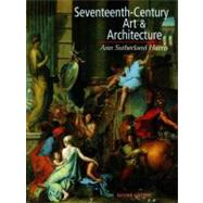 Seventeenth Century Art and Architecture by Harris, Ann Sutherland, Ph.D., 9780136033721