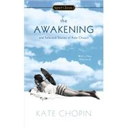 The Awakening: And Selected Stories by Chopin, Kate; Gay, Roxane (AFT); Gold, Maya, 9780451473721