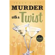 Murder With a Twist by Kiely, Tracy, 9780738743721