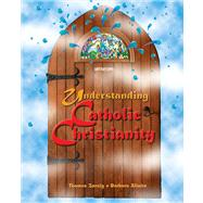 Understanding Catholic Christianity by Zanzig, Thomas; Allaire, Barbara, 9780884893721