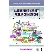 Alternative Market Research Methods: Market Sensing by Longbottom; David, 9781138843721