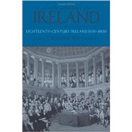 A New History of Ireland, Volume IV Eighteenth Century Ireland 1691-1800 by Moody, T. W.; Vaughan, W. E., 9780199563722