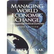 Managing World Economic Change International Political Economy- (Value Pack w/MyLab Search) by Isaak, Robert A., 9780205703722