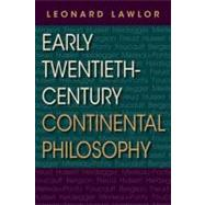 Early Twentieth-Century Continental Philosophy by Lawlor, Leonard, 9780253223722