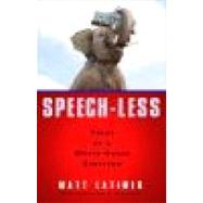 Speech-Less : Tales of a White House Survivor by LATIMER, MATTHEW, 9780307463722