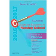 Saunders Guide to Success in Nursing School, 2016-2017 by Dewit, Susan C. , R. N., 9780323443722