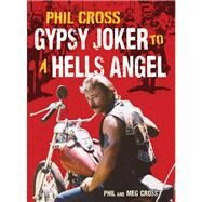 Phil Cross Gypsy Joker to a Hells Angel
