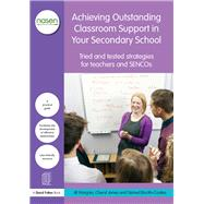 Achieving Outstanding Classroom Support in Your Secondary School: Tried and tested strategies for teachers and SENCOs by Morgan; Jill, 9781138833722