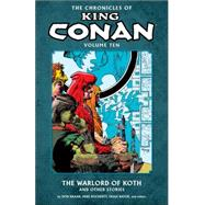 The Chronicles of King Conan 10: The Warloard of Koth and Other Stories by Kraar, Don; Owsley, James; Docherty, Mike; Dezuniga, Tony; Isherwood, Geof, 9781616553722