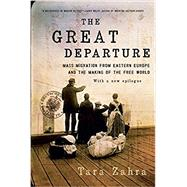 The Great Departure by Zahra, Tara, 9780393353723