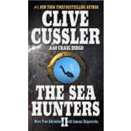The Sea Hunters II: More True Adventures With Famous Shipwrecks by Cussler, Clive, 9780425193723