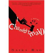 Chambermaid A Novel by Rao, Saira, 9780802143723