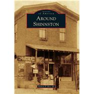 Around Shinnston by Bice, Robert P., III, 9781467123723