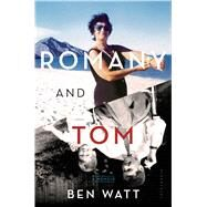 Romany and Tom A Memoir by Watt, Ben, 9781620403723