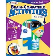 Brain-compatible Activities, Grades 6-8 by Sousa, David A., 9781634503723
