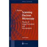 Scanning Electron Microscopy: Physics of Image Formation and Microanalysis by Reimer, Ludwig, 9783642083723