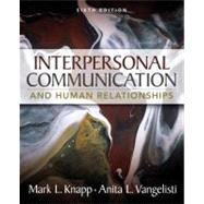 Interpersonal Communication and Human Relationships by Knapp, Mark L.; Vangelisti, Anita L., 9780205543724