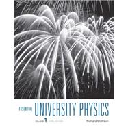 Essential University Physics Volume 1 by Wolfson, Richard, 9780321993724
