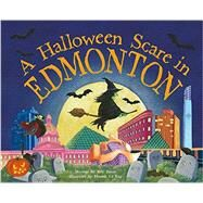 A Halloween Scare in Edmonton by James, Eric; Le Ray, Marina, 9781492623724