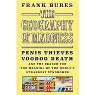 The Geography of Madness by Bures, Frank, 9781612193724