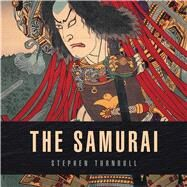 The Samurai by Turnbull, Stephen, 9781472813725