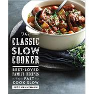 The Classic Slow Cooker by Hannemann, Judy, 9781581573725
