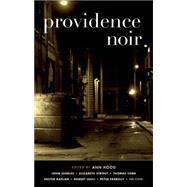 Providence Noir by Hood, Ann, 9781617753725