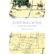 Sidewalking by Ulin, David L., 9780520273726