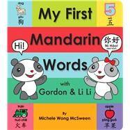 My First Mandarin Words with Gordon & Li Li With Gordon & Li Li by McSween, Michele Wong; Doan, Nam, 9781338253726