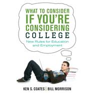 What to Consider If You're Considering College by Coates, Ken S.; Morrison, Bill, 9781459723726