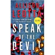 Speak of the Devil A Novel by Leotta, Allison, 9781476793726