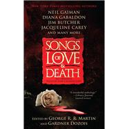 Songs of Love & Death by Martin, George R. R.; Dozois, Gardner R., 9781501123726