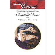 A Bride Worth Millions by Shaw, Chantelle, 9780373133727