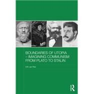 Boundaries of Utopia - Imagining Communism from Plato to Stalin by van Ree; Erik, 9780415703727