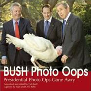Bush Photo Oops : Presidential Photo Ops Gone Awry