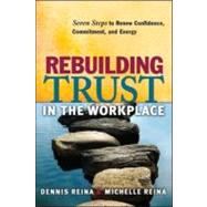 Rebuilding Trust in the Workplace by REINA, DENNIS PH.D.REINA, MICHELLE, 9781605093727