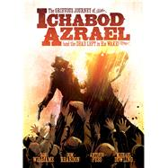 The Grievous Journey of Ichabod Azrael by Williams, Rob; Reardon, Dom; Dowling, Mike; Fuso, Antonio, 9781781083727