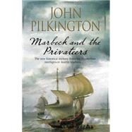 Marbeck and the Privateers by Pilkington, John, 9780727883728