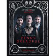 The Art and Making of Penny Dreadful by GOSLING, SHARON, 9781783293728