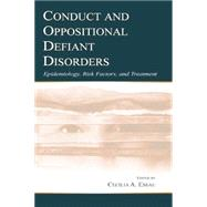 Conduct and Oppositional Defiant Disorders: Epidemiology, Risk Factors, and Treatment by Essau,Cecilia A., 9781138003729